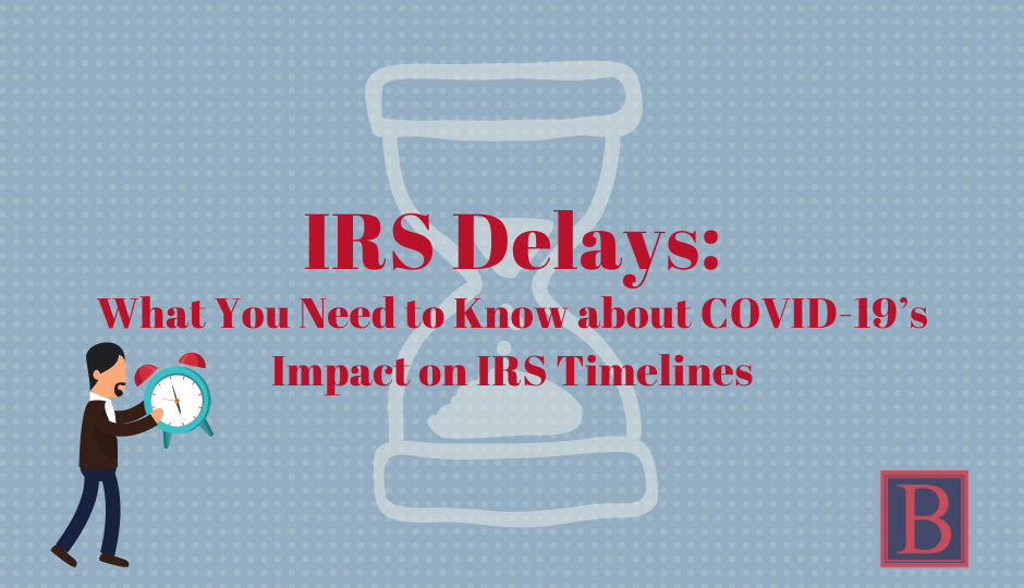 irs delays why is irs taking a long time
