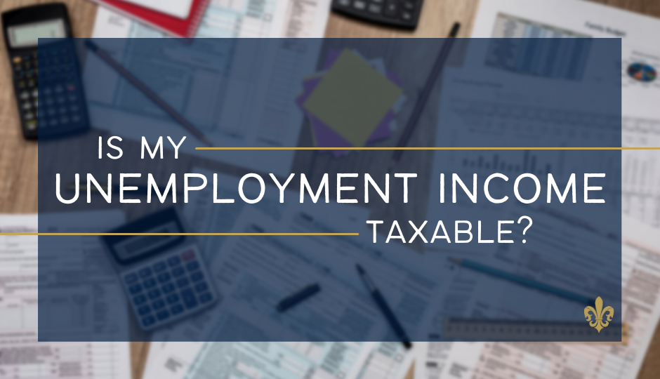 Is My Unemployment Income Taxable?