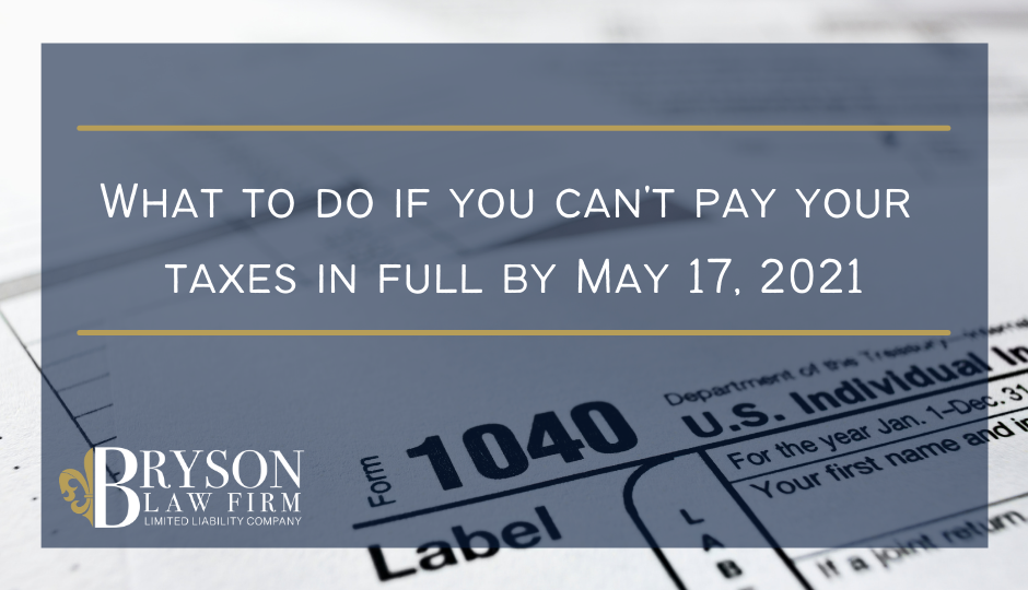 What to Do if You Can't Pay Your Tax Bill in Full by May 17th: