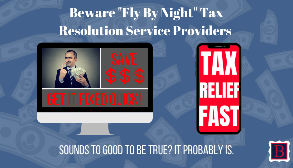 "Recognize and Avoid ""Fly-By-Night"" Tax Resolution Service Providers"